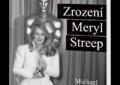 Soutěž o knihu Zase ona: Zrození Meryl Streep