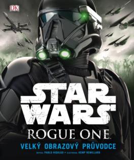 Soutěž o knihu Star Wars Rogue One: Velký obrazový průvodce