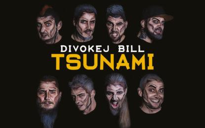 DIVOKEJ BILL spouští vlnu Tsunami!